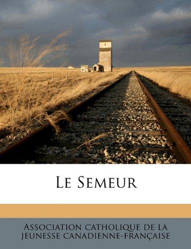 Le Semeur Volume 7, no.10 (French Edition) PDF