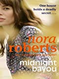 Front cover for the book Midnight Bayou by Nora Roberts