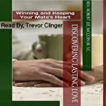 Discovering Lasting Love: Winning and Keeping Your Mate's Heart   Rev. Robert Lee McCoin Jr. S.C.