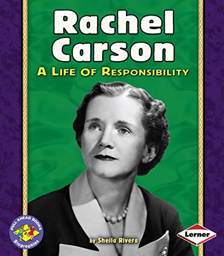 Rachel Carson: A Life of Responsibility (Pull Ahead Books _ Biographies) (Biography Of Any Two Heroes Of The Environment)