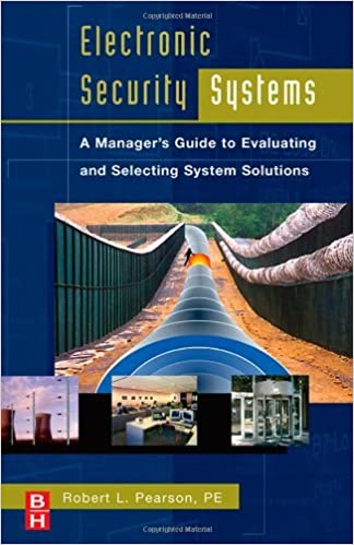 Download online Electronic Security Systems: A Manager's Guide to Evaluating and Selecting System Solutions PDF, azw (Kindle), ePub