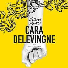 Mirror, Mirror Audiobook by Cara Delevingne Narrated by R. Jones