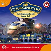 Trainingsstunde mit Super-Lok (Chuggington 12) | Thomas Karallus