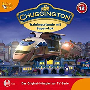 Trainingsstunde mit Super-Lok (Chuggington 12) Hörspiel