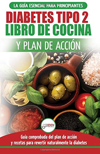 Diabetes tipo 2 libro de cocina y plan de acción guía esencial para revertir la diabetes de forma natural + recetas de dietas saludables (Libro en ... 2 Diabetes Spanish Book)  [Louissa, Jennifer] (Tapa Blanda)
