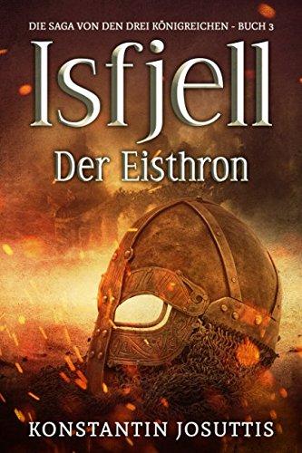 Isfjell - Der Eisthron (Die Saga von den drei Königreichen, Band 3)