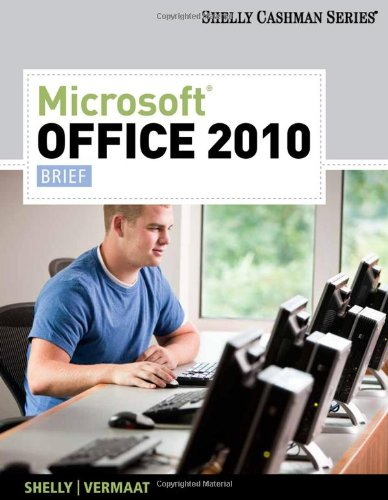 Microsoft Office 2010: Brief (Available Titles Skills Assessment Manager (SAM) - Office 2010)