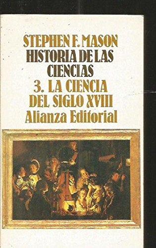 Descargar Libro Historia De Las Ciencias 3. La Ciecia Del Siglo Xviii Stephen, F. Mason