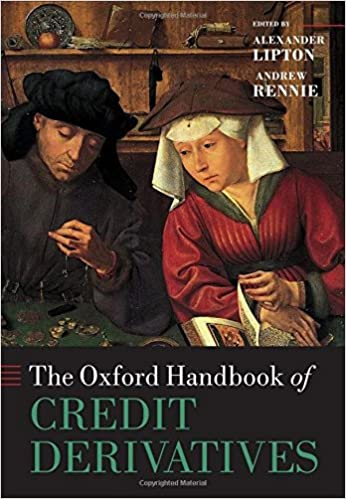 The Oxford Handbook of Credit Derivatives (Oxford Handbooks in Finance)