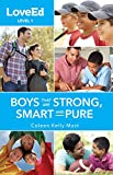 img - for LoveEd Boys Level 1: Boys That Are Strong, Smart and Pure (LoveEd, Level 1) book / textbook / text book
