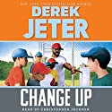 Change Up Audiobook by Derek Jeter Narrated by Paul Mantell, Chris Jackson