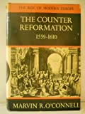 Counter Reformation : Fifteen Fifty-Nine to Sixteen Ten, O'Connell, Marvin R., 0060132337