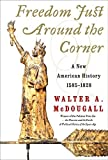 img - for Freedom Just Around the Corner: A New American History: 1585-1828 by Walter A. McDougall (2004-03-05) book / textbook / text book