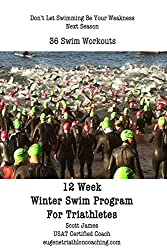 12 Week Winter Swim Training Program for Triathletes: 36 Workouts