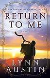 Return to Me, Lynn Austin, 1410463125