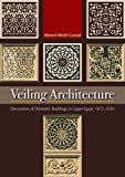 Veiling Architecture, Ahmed Abdel-Gawad, 9774164873