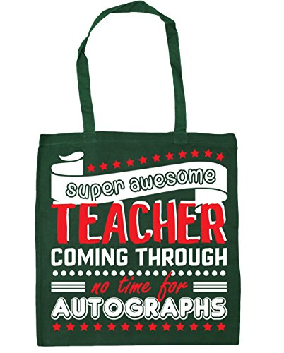 HippoWarehouse Super Awesome Teacher Coming Through No Time For Autographs Tote Shopping Gym Beach Bag 42cm x38cm, 10 litres Bottle Green