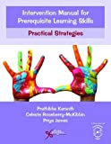 img - for Intervention Manual for Prerequisite Learning Skills: Practical Strategies (Comprehensive Intervention for Children With Developmental Delays and Disorders: Practical Strategies) book / textbook / text book