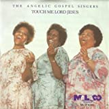gospel singers - Touch Me Lord Jesus