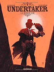 Undertaker - tome 1 - Le Mangeur d'or
