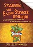 Starving the Exam Stress Gremlin (Gremlin and Thief CBT Workbooks)