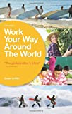 Work Your Way Around the World, Susan Griffith, 1854584561