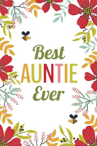Read Online Best Auntie Ever (6x9 Journal): Lined Writing Notebook, 120 Pages -- Red, Orange, Pink Flowers with Bumblebees ebook