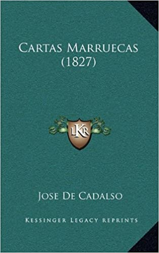 Cartas Marruecas (1827): Amazon.es: Jose De Cadalso: Libros ...