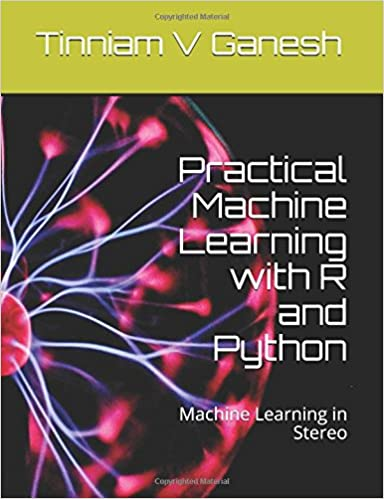 Practical Machine Learning with R and Python: Machine