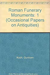 Roman Funerary Monuments: Volume 1 (Occasional Papers on Antiquities)
