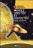 Civilisations extraterrestres Tome 1 - Mondes habités et contactés