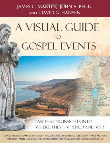 Students Visual Guide - A Visual Guide to Gospel Events: Fascinating Insights Into Where They Happened and Why