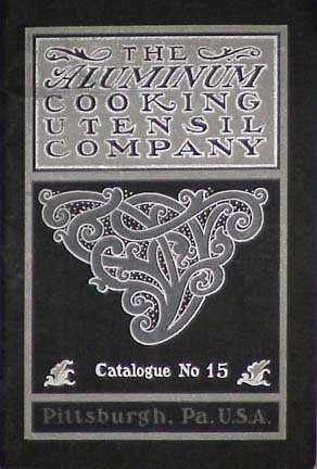 (Trade Catalog) The Aluminum Cooking Utensil Company (Wear-Ever) - Catalogue No. 15 1909 Wear-Ever ()