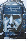The Ecumenical Edwards: Jonathan Edwards and the Theologians