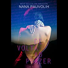 De Volta Ao Prazer [Back to pleasure] Audiobook by Nana Pauvolih Narrated by Carla Torres Azevedo