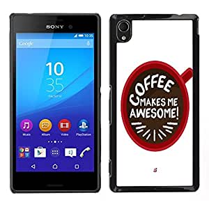 Dragon Case - FOR Sony Xperia M4 Aqua - Coffee makes me awesome - Caja protectora de pl??stico duro de la cubierta Dise?¡Ào Slim Fit