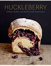 Huckleberry: Stories, Secrets, and Recipes From Our Kitchen (Baking Cookbook, Recipe Book for Cooks)