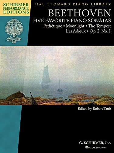 Favorite Sonatas - Beethoven - Five Favorite Piano Sonatas: Pathetique * Moonlight * The Tempest * Les Adieux * Op. 2, No. 1 (Schirmer Performance Editions: Hal Leonard Piano Library)