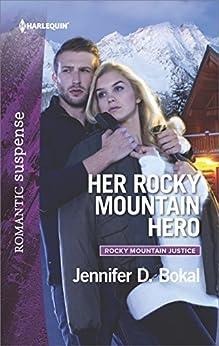 Her Rocky Mountain Hero (Rocky Mountain Justice Book 1970) by [Bokal, Jennifer D.]