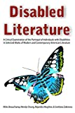 Disabled Literature: A Critical Examination of the Portrayal of Individuals with Disabilities in Selected Works of Modern and Contemporary American Literature