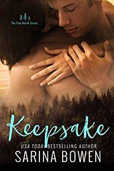 Keepsake (True North Book 3) by [Bowen, Sarina]