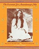 Essential Sri Anandamayi Ma: Life and Teachings of a 20th Century Saint from India (Spiritual Masters--East & West Series)
