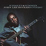 Whiskey & Wimmen: John Lee Hooker's Finest