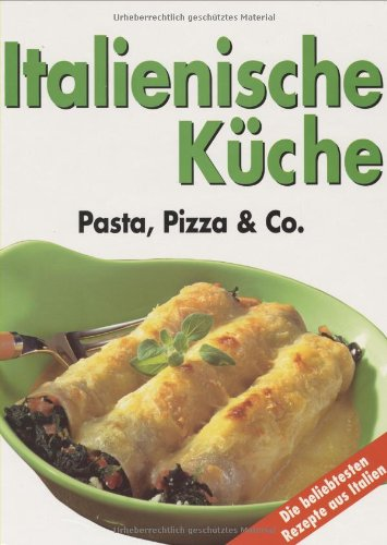 Essen & Geniessen - Klassische Italienische Küche