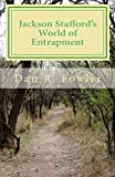 Jackson Stafford's World of Entrapment (Jackson Stafford's Entrapment Trilogy) (Volume 3)