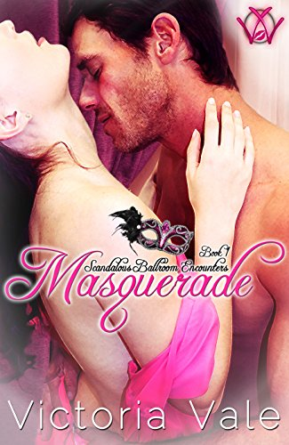 Masquerade (A Regency Erotic Romance) (Scandalous Ballroom Encounters Book 1)