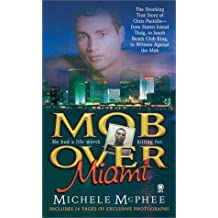 Mob Over Miami by Michele McPhee (1-Apr-2002) Mass Market Paperback