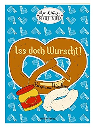 Coppenrath 333930 Der kleine Küchenfreund: Iss doch Wurscht ...