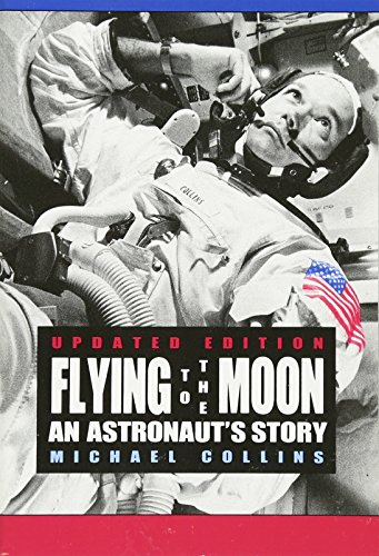 Flying to the Moon: An Astronaut's Story [Michael Collins] (Tapa Blanda)