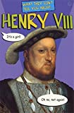 img - for What They Don't Tell You About Henry VIII by Fred Finney (1995-12-07) book / textbook / text book